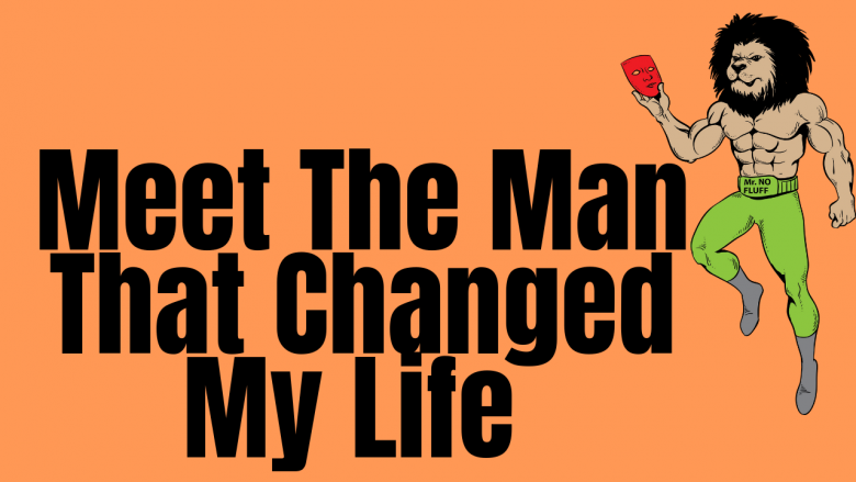 Meet The Man That Changed My Life (Live Q&A, ask away)