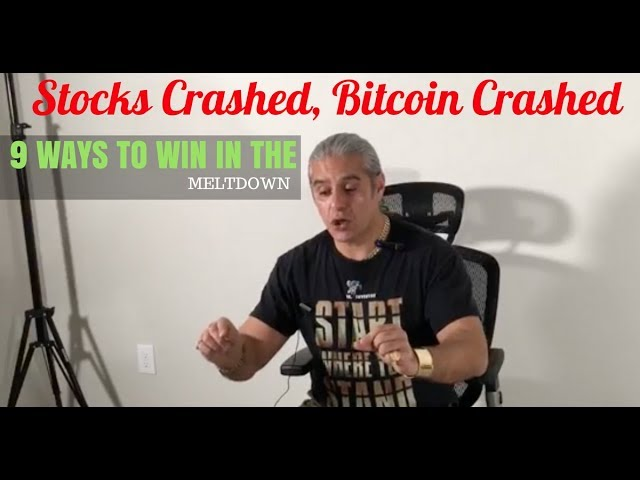 Stocks Crashed, Bitcoin Crashed: 9 ways to win in the meltdown