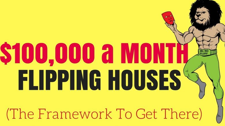 Flipping House: $100,000.00 a Month Flipping Houses (Blueprint to get YOU there)