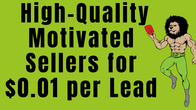 Produce High-Quality Motivated Sellers for $0.01 per Lead