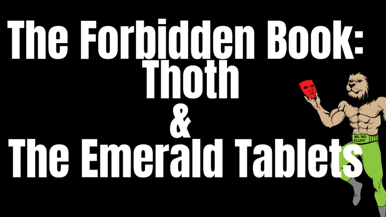 The Forbidden Book: The Ancient Wisdom Of Thoth and The Emerald Tablets
