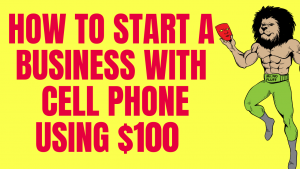 How to start a six-figure business with your cell phone using $100 as capital and no Debt