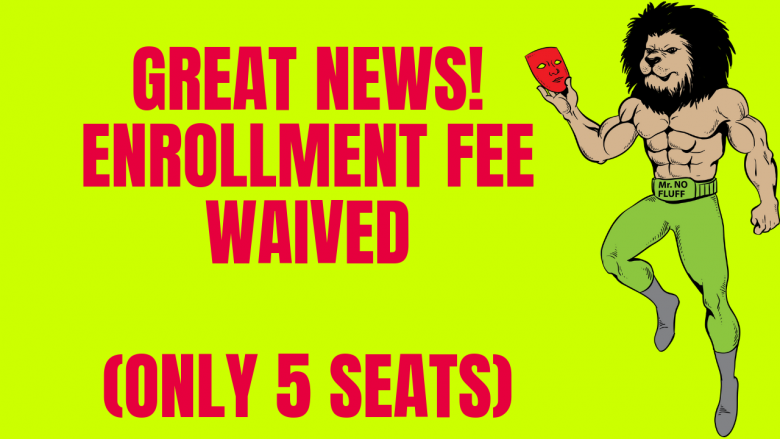 Great News! Enrollment Fee Waived (only 5 seats)
