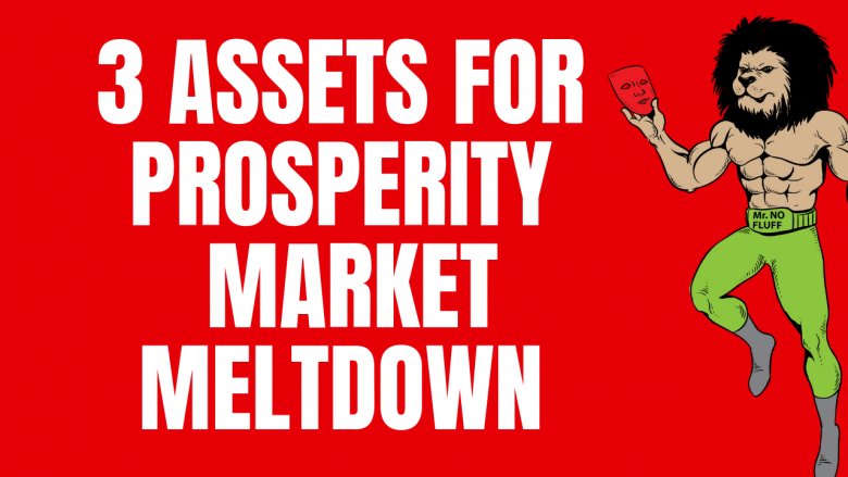 Top 3 Assets for Prosperity in 2018 Market Meltdown