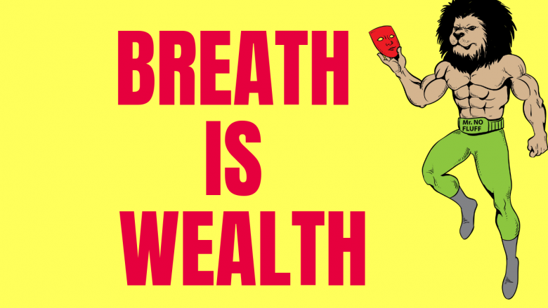 Breath Is Wealth