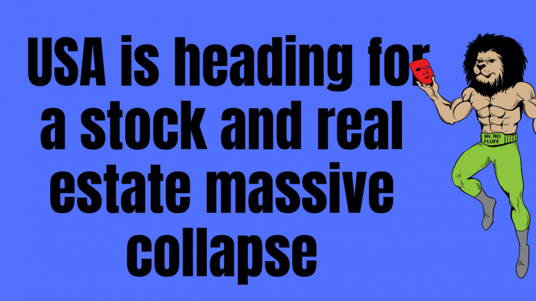 WARNING: USA is heading for a stock and real estate massive collapse (Time to prepare is now)