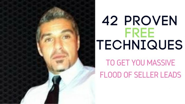 42 Proven FREE Techniques To Get You Massive Flood Of Seller Leads