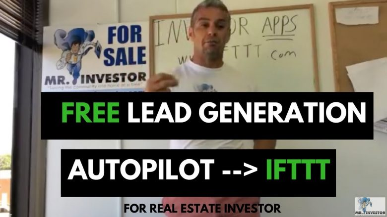 How to use IFTTT.com to Automatic generate FREE Leads for real estate Investor to buy houses.