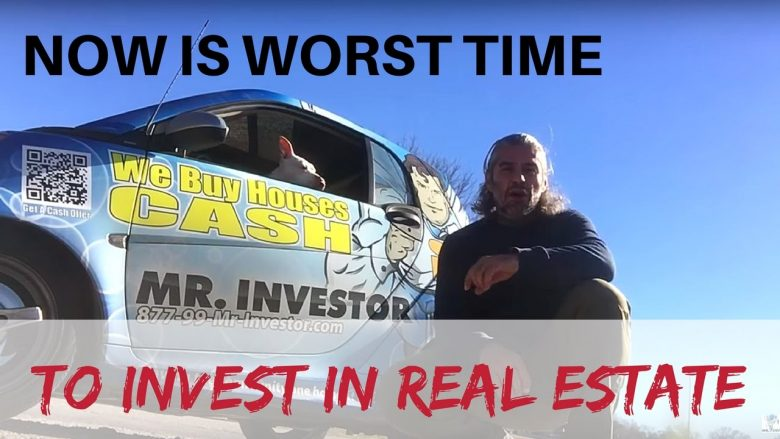WORST time for real estate investing is NOW in 2017 (Here is Why)