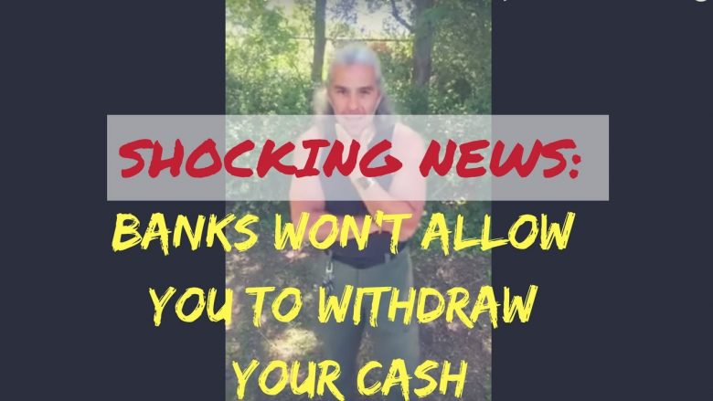 SHOCKING NEWS: banks will not allow you to withdraw your cash from your account!