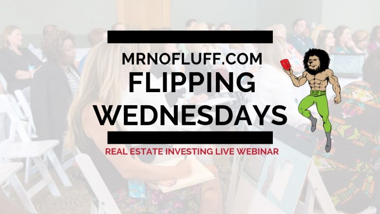 Flipping Wednesday (Seller Financing Training) Jan 30th, 2019!! (ACT NOW) $297 vs $919