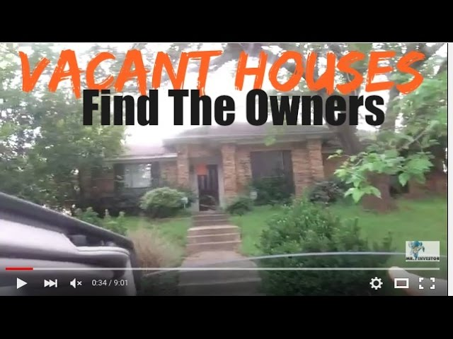 VACANT HOUSE: 4 Ways To Find The Owners Of Vacant Houses So You Can Profit As Investor!