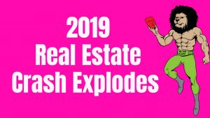 Economic Collapse News: 2019 Real Estate Crash Explodes (Here's the proof)