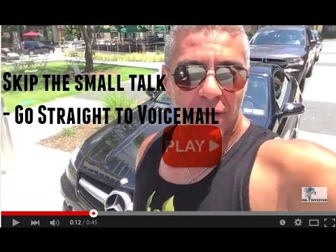 Skip the small talk - Go Straight to Voicemail Real Estate Investors/Agents/Entrepreneurs