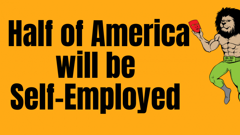 After the next crash half of America will be self-employed (see what that could mean)