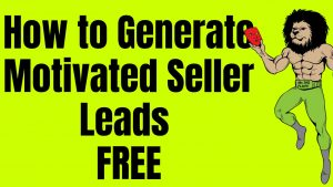 How to Generate Motivated Seller Leads in Real Estate Investing - [Free Secret Tips]