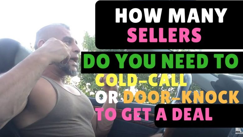 COLD CALLING: How many home owners do you need to Call to get one deal?