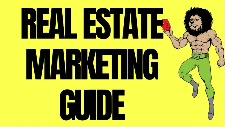 Real Estate Marketing Guide: How To Know If Your Marketing Is Working