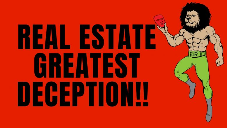 REAL ESTATE GREATEST DECEPTION!! PREPARE NOW! MILLIONS WILL BE EFFECTED