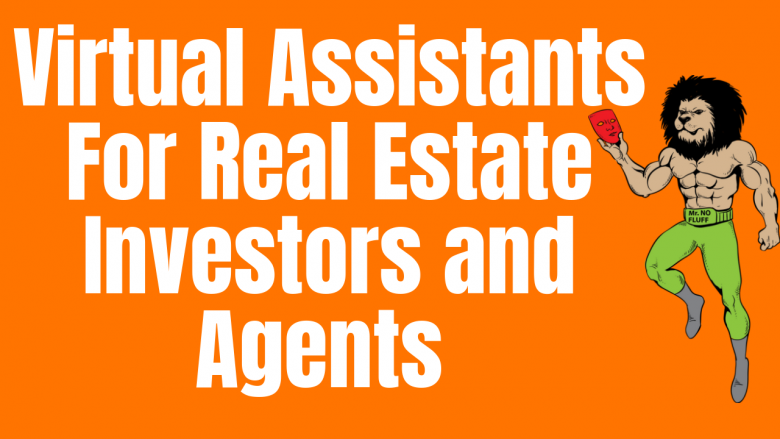 Virtual Assistants For Real Estate Investors and Agents (VA's)