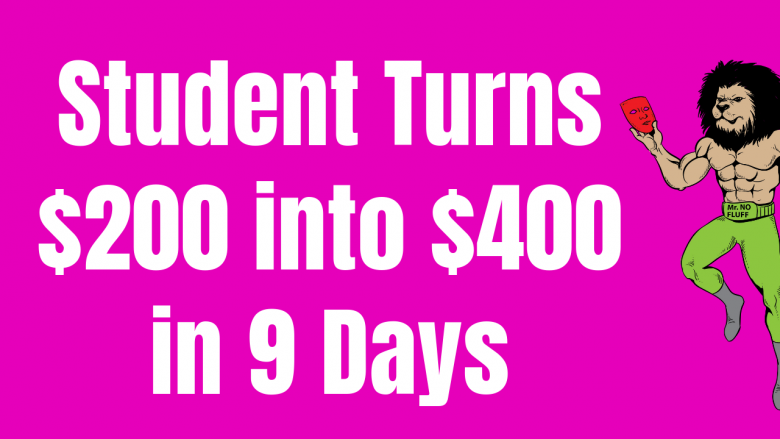"""Student turns $200 into $400 in 9 days in """"The Abundance Club"""" (The New Flip)"""