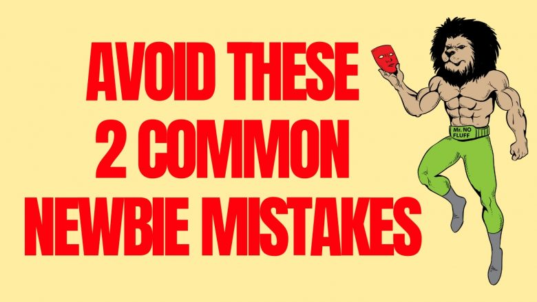Avoid These 2 Common Newbie Mistakes as Real Estate Investor and Agent