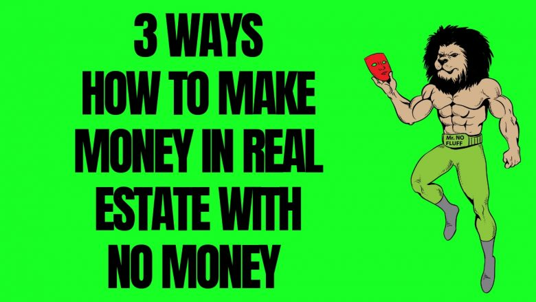 3 Ways How To Make Money In Real Estate With No Money [ Subject To Investing ]