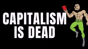 Capitalism is Dead: Debt Is The New Economy